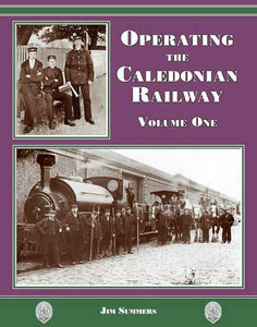 Operating the Caledonian Railway Vol. 1 LMS