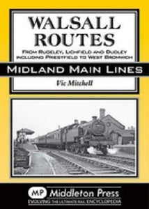 Walsall,Rugeley,Lichfield,Dudley,Priestfield, West Bromwich,Midland Main Line - The Vale of Rheidol Railway