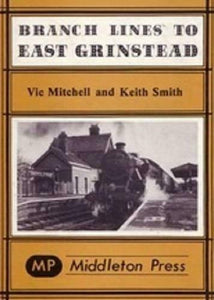 Oxted, Three Bridges, Tunbridge Wells And Lewes, Branch Lines To East Grinstead