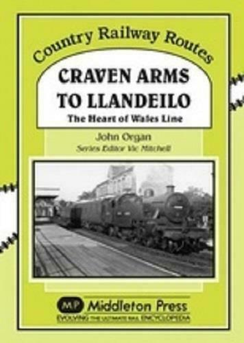 Craven Arms To Llandeilo, Country Railway Routes - The Vale of Rheidol Railway