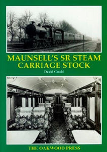 Maunsell's SR Steam Carriage Stock Southern Railway