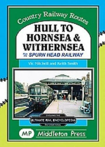 Hull to Hornsea & Withernsea plus the Spurn Head Railway - The Vale of Rheidol Railway