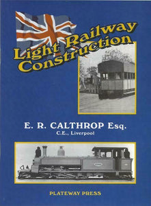 LIGHT RAILWAY CONSTRUCTION : E.R.Calthrop - The Vale of Rheidol Railway