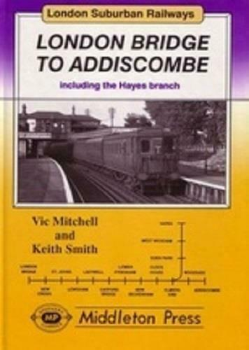 London Bridge to Addiscombe including the Hayes branch sydenham new cross - The Vale of Rheidol Railway