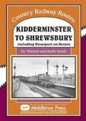 Kidderminster To Shrewsbury,Including Stourport-On-Severn, Country Routes
