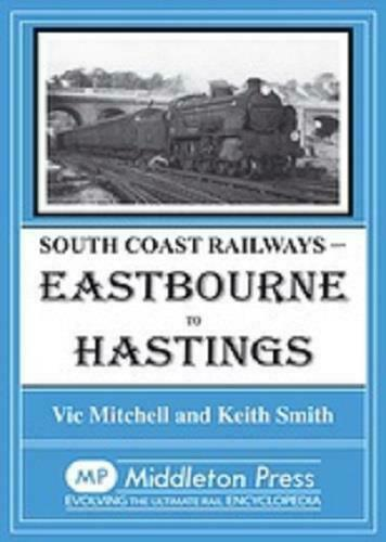 Eastbourne To Hastings, South Coast Railways - The Vale of Rheidol Railway