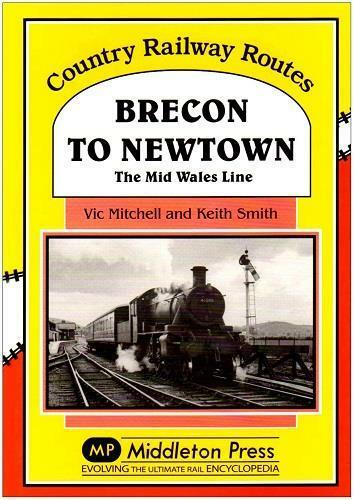 Brecon To Newtown, Country Railway Routes - The Vale of Rheidol Railway