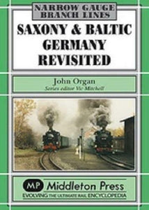 Saxony & Baltic Germany Revisited, Narrow Gauge Survivors In North East Germany