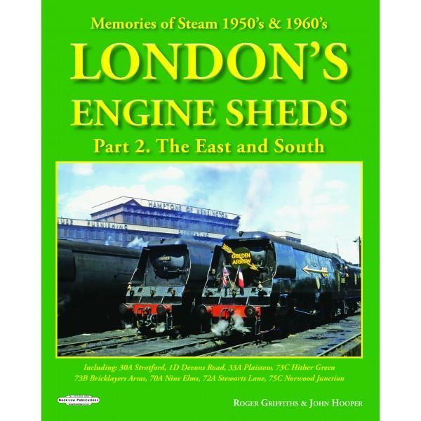 London's Engine Sheds Part 2 The East & South Stratford Hither Green Nine Elms