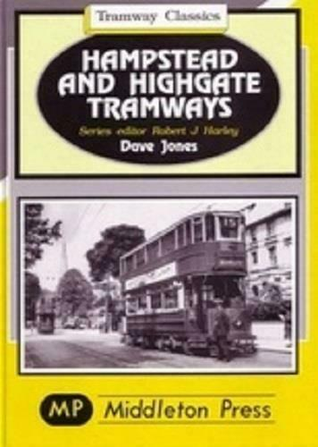 Hampstead, Tottenham Court Road, Kings Cross, Highgate Tramway Classics