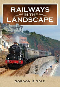 Railways in the Landscape, By Gordon Biddle - The Vale of Rheidol Railway