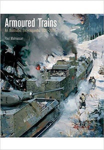 Armoured Trains (Hardback) An Illustrated Encyclopaedia 1826-2016 Malmassari - The Vale of Rheidol Railway