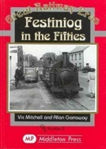 Festiniog, In The Fifies, Great Railway Eras