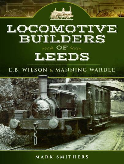Locomotive Builders of Leeds (Hardback) E.B. Wilson and Manning Wardle - The Vale of Rheidol Railway