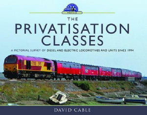 Privatisation Classes Pictorial Survey Diesel and Electric Locomotives post 1994