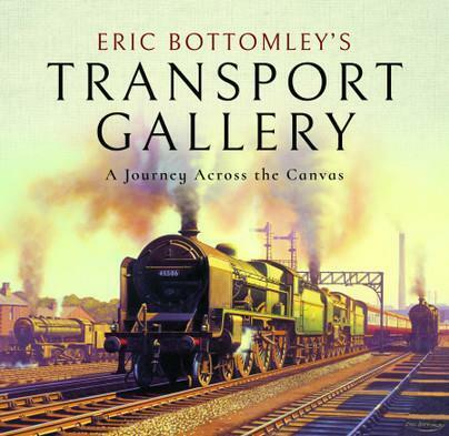 Eric Bottomley's Transport Gallery (Hardback) A Journey Across the Canvas - The Vale of Rheidol Railway