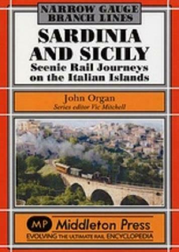 Sardinia and Sicily, Narrow Gauge, Scenic Rail Journeys On The Italian Islands