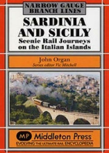 Sardinia and Sicily, Narrow Gauge, Scenic Rail Journeys On The Italian Islands - The Vale of Rheidol Railway