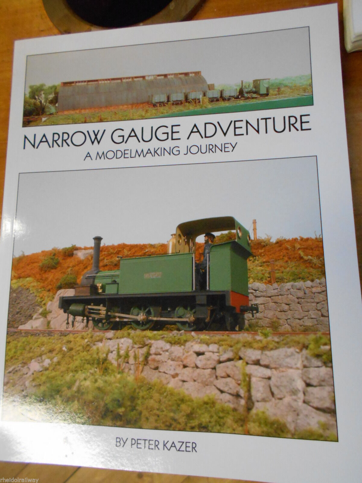 Narrow Gauge Adventure: A Model Making Journey by Peter Kazer (Paperback, 2012)