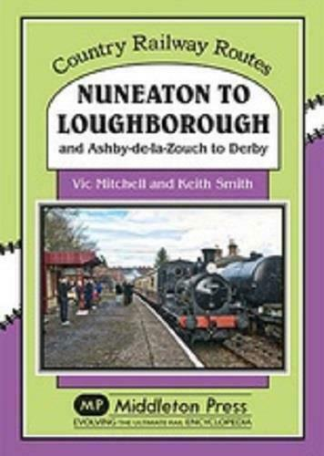 Nuneaton To Loughborough, Ashby-de-la-Zouch To Derby, Country Railway Routes