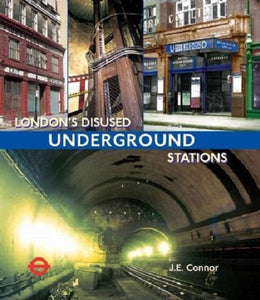 London's Disused Underground Stations - new paperback edition