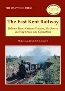 East Kent Railway – Volume Two: Nationalisation, the Route, Rolling Stock Ops