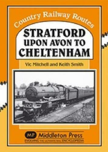 Stratford Upon Avon To Cheltenham, Toddington, Country Railway Routes