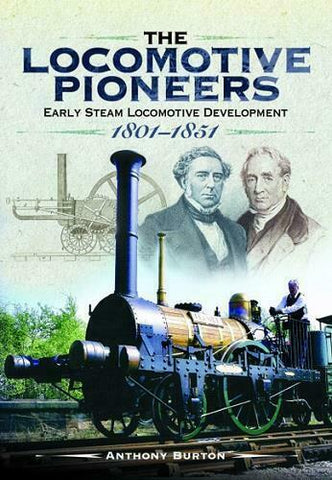 The Locomotive Pioneers  Early Steam Locomotive Development 1801 - 1851 - The Vale of Rheidol Railway