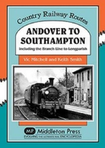 Andover to Southampton Romsey Stockbridge Redbridge Whatwell Clatford - The Vale of Rheidol Railway