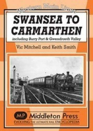 Swansea To Carmarthen, Burry Port & Gwendreath Valley, Western Main Lines - The Vale of Rheidol Railway