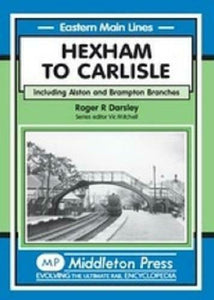 Hexham, Carlisle Including The Alston And Brampton Branches - The Vale of Rheidol Railway