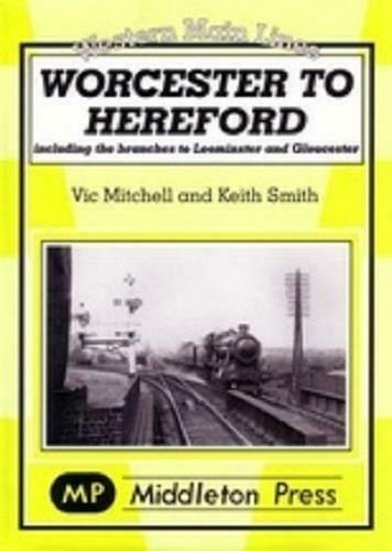 Worcester to Hereford, Leominster,Ledbury,Gloucester Central,Western Main Lines