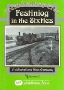 Festiniog, In The Sixties, Great Railway Eras