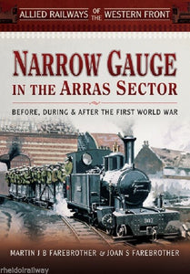 Narrow Gauge In The Arras Sector By Martin & Joan Farebrother World war one - The Vale of Rheidol Railway