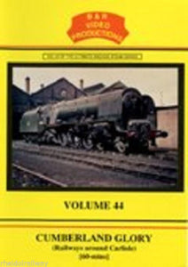 Carlisle Citadel, Kingmoor Shed, Cumberland Glory, B&R Vol 44 DVD - The Vale of Rheidol Railway