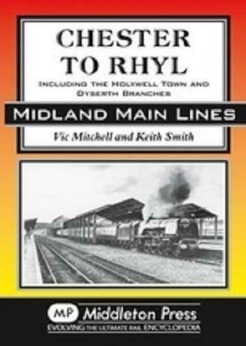 Chester To Rhyl, Midland Main Lines - The Vale of Rheidol Railway