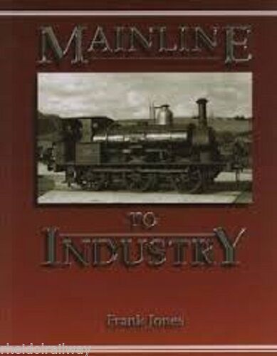 Industrial,Mainline to Industry by Frank Jones (Paperback, 1998)