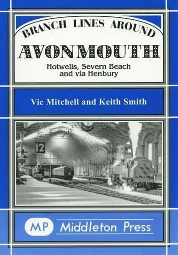 Branch Lines around Avonmouth Hotwells, Severn Beach and via Henbury - The Vale of Rheidol Railway