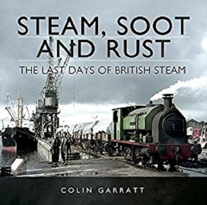 Steam, Soot and Rust Colin Garratt decline industrial raiways scrapyards - The Vale of Rheidol Railway