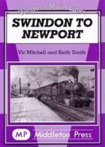 Swindon To Newport, Severn Tunnel, Magor, Llanwern, Western Main Lines