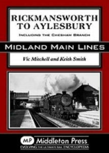 Rickmansworth To Aylesbury, Chesham Branch, Amersham, Midland Main Lines - The Vale of Rheidol Railway
