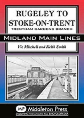 Rugeley To Stoke-on-Trent, Trentham, Midland Main Lines - The Vale of Rheidol Railway