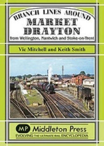 Market Drayton, From Wellington, Nantwich And Stoke-on-Trent, Branch Lines
