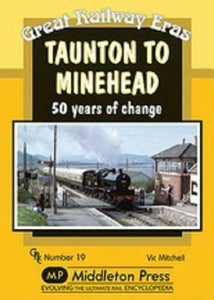 Taunton to Minehead, Bishops Lydeard, Watchet, Railway Eras, 50 Years Of Change - The Vale of Rheidol Railway