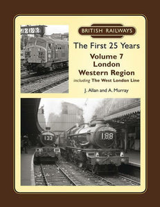 British Railways The First 25 Years Volume 7: London Western Region - The Vale of Rheidol Railway