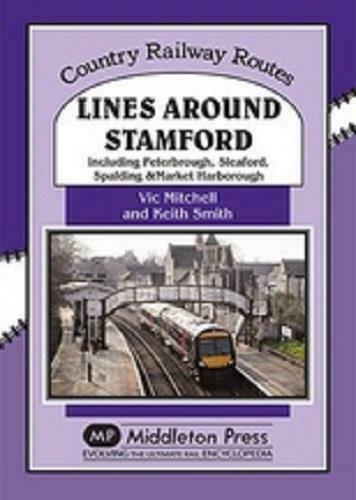 Lines Around Stamford  Peterborough, Sleaford, Spalding & Market Harborough