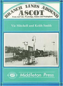 Branch Lines Around Ascot: From Ash Vale, Weybridge, Staines and Wokingham - The Vale of Rheidol Railway