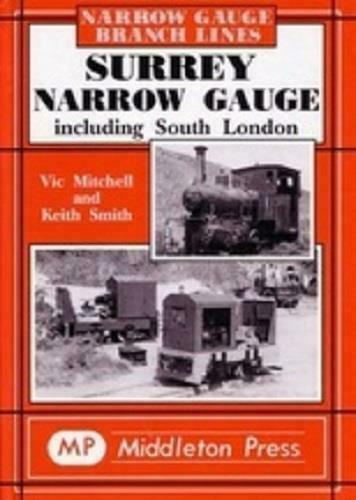 Surrey Narrow Gauge,  Including South London