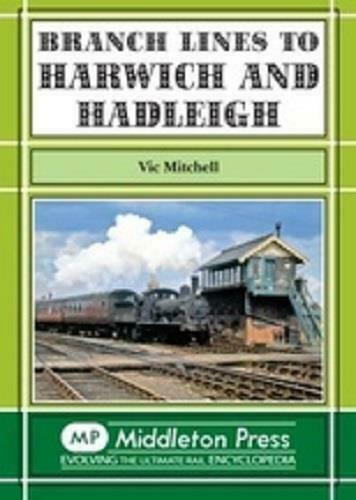 Harwich, Hadleigh Branch Lines - The Vale of Rheidol Railway