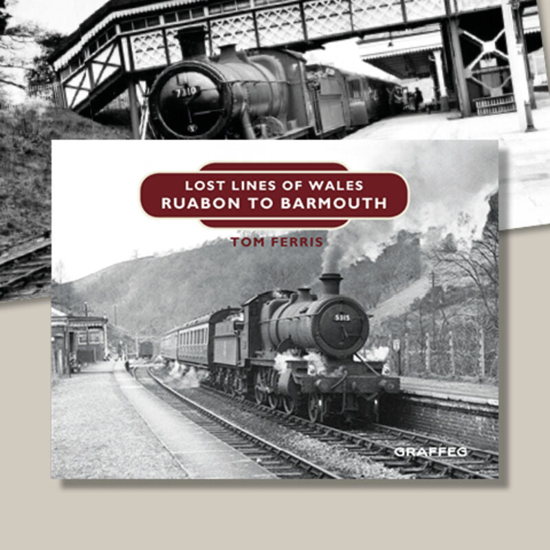 Lost Lines of Wales - Ruabon to Barmouth - The Vale of Rheidol Railway